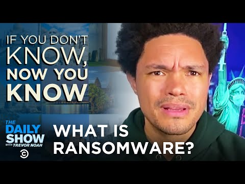 What Is Ransomware? - If You Don't Know, Now You Know   The Daily Show